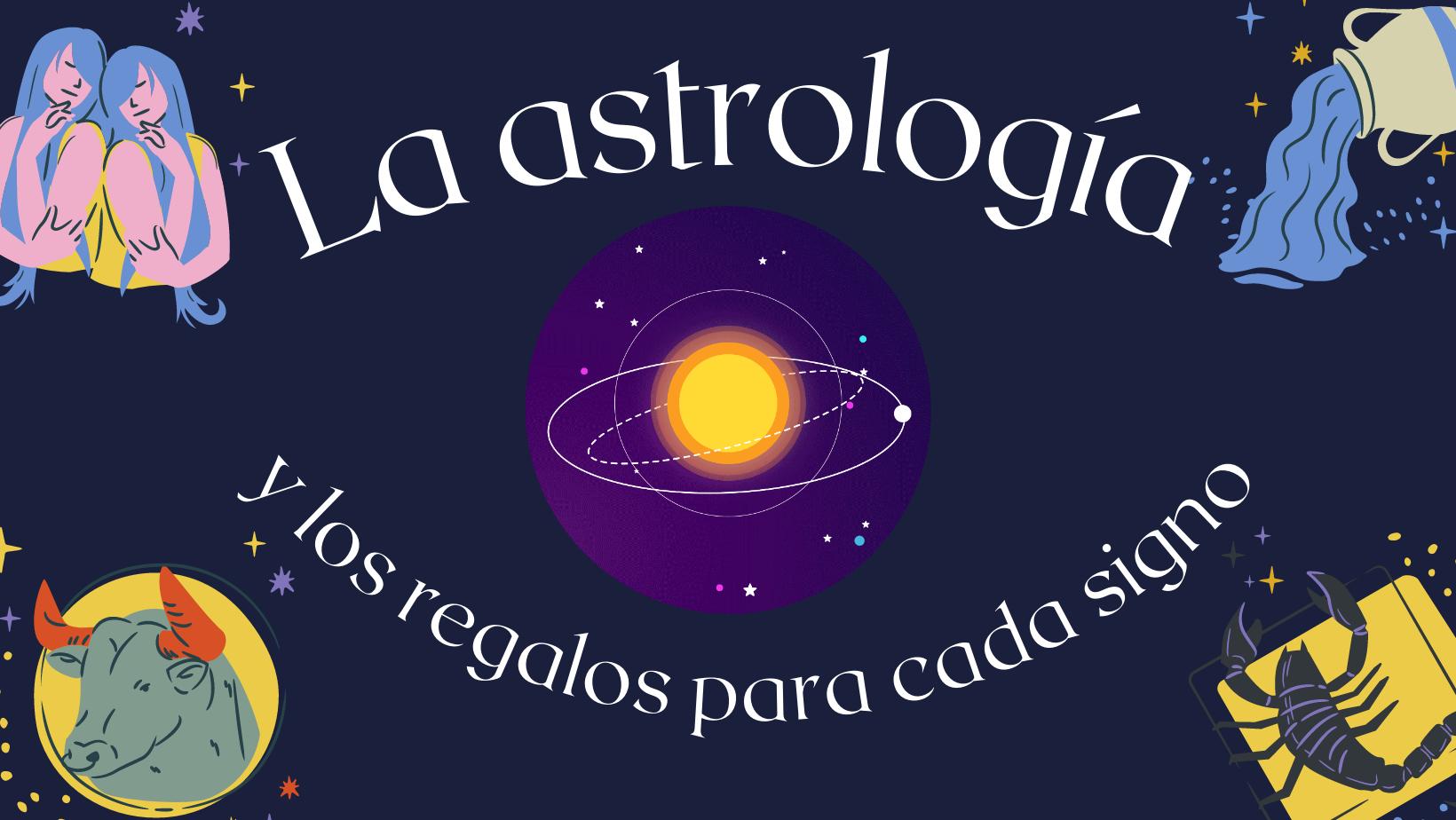 La astrología y los regalos para cada signo